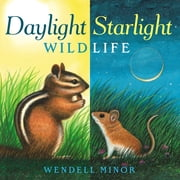 Daylight Starlight Wildlife ebook by Wendell Minor,Wendell Minor