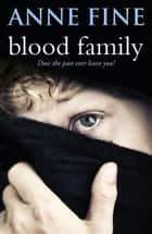 Blood Family eBook by Anne Fine