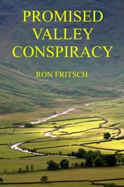 Promised Valley Conspiracy ebook by Ron Fritsch