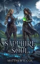 The Sapphire Soul - Eldritch Heart, #3 ebook by