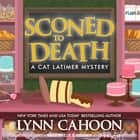 Sconed to Death audiobook by Lynn Cahoon