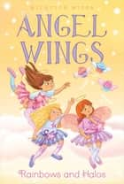 Rainbows and Halos ebook by Michelle Misra, Samantha Chaffey