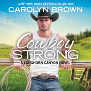 Cowboy Strong audiobook by Carolyn Brown