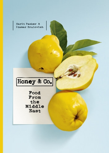 Honey & Co - Food from the Middle East ebook by Itamar Srulovich,Sarit Packer