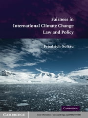 Fairness in International Climate Change Law and Policy ebook by Friedrich Soltau