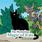 The Mysterious Magic of Cats ebook by Zoe Ainsworth-Grigg