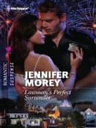 Lawman's Perfect Surrender ebook by Jennifer Morey