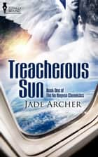 Treacherous Sun ebook by Jade Archer