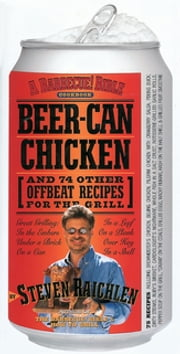 Beer-Can Chicken: And 74 Other Offbeat Recipes For The Grill - And 74 Other Offbeat Recipes for the Grill ebook by Steven Raichlen