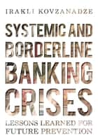 Systemic and Borderline Banking Crises ebook by Irakli Kovzanadze