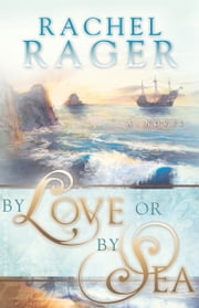 By Love or By Sea ebook by Rachel Rager