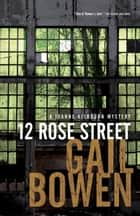 12 Rose Street ebook by Gail Bowen