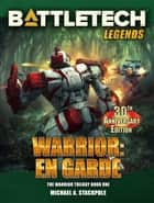 BattleTech Legends: Warrior: En Garde - The Warrior Trilogy, Volume One ebook by Michael A. Stackpole