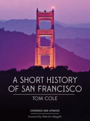 A Short History of San Francisco ebook by Tom Cole