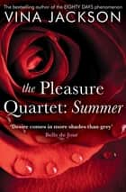 The Pleasure Quartet: Summer ebook by Vina Jackson