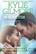 Un séducteur diabolique (Club de Lecture Happy End, t. 9) eBook by Kylie Gilmore