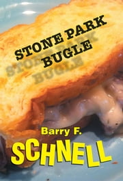 Stone Park Bugle ebook by Barry F. Schnell