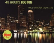 48 Hours Boston - Timed Tours For Short Stays ebook by David Wallace