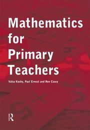Mathematics For Primary Teachers ebook by Valsa Koshy,Ron Casey,Paul Ernest