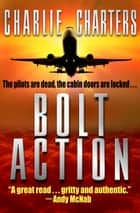 Bolt Action ebook by Charlie Charters