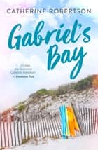 Gabriel's Bay ebook by Catherine Robertson