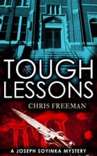 Tough Lessons ebook by Chris Freeman
