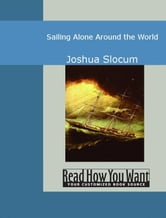 Sailing Alone: Around The World ebook by Joshua Slocum