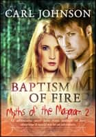Myths of the Magaram 2: Baptism of Fire ebook by Carl Johnson