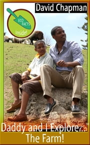 Daddy and I Explore...The Farm! Epub Version ebook by David Chapman