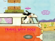 Travel With Dogs ebook by Lonely Planet