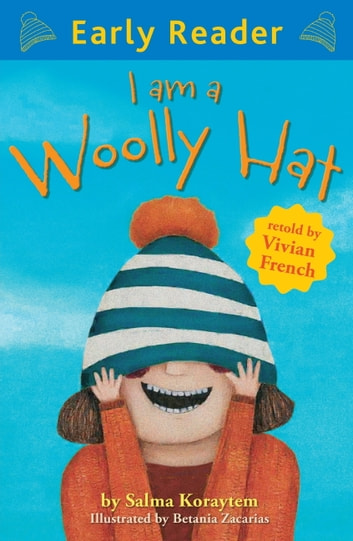 I Am A Woolly Hat (Early Reader) ebook by Vivian French,Salma Koraytem