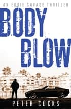 Body Blow ebook by Peter Cocks