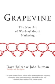 Grapevine - Why Buzz Was a Fad but Word of Mouth Is Forever ebook by Dave Balter
