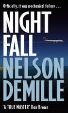 Night Fall - Number 3 in series ebook by Nelson DeMille
