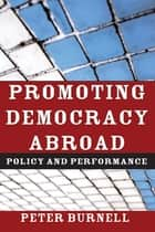 Promoting Democracy Abroad ebook by Peter Burnell