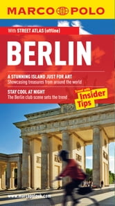 Berlin Marco Polo Travel Guide: The best guide to Berlin's accommodation, transport, attractions and much more ebook by Marco Polo