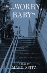 """...Worry, Baby"" ebook by Marc Spitz"