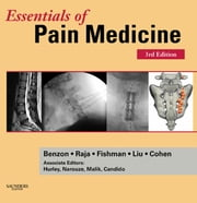 Essentials of Pain Medicine ebook by Honorio Benzon,Srinivasa N. Raja,Spencer Liu,Steven P Cohen,Scott E. Fishman