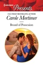 Brand of Possession - A Passionate Romance ebook by Carole Mortimer