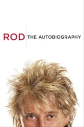 Rod - The Autobiography ebook by  Rod Stewart