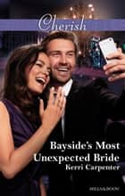 Bayside's Most Unexpected Bride ebook by Kerri Carpenter