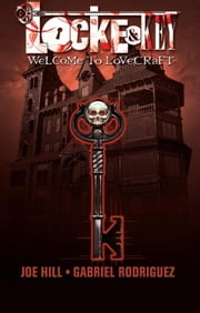 Locke and Key Vol. 1: Welcome to Lovecraft ebook by Joe Hill, Gabriel Rodriguez