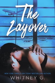 The Layover ebook by Whitney G.