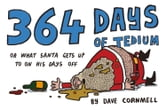 364 Days of Tedium: or What Santa Gets up to on his Days Off ebook by Dave Cornmell