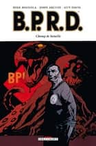 BPRD T08 - Champ de bataille eBook by Guy Davis, Mike Mignola
