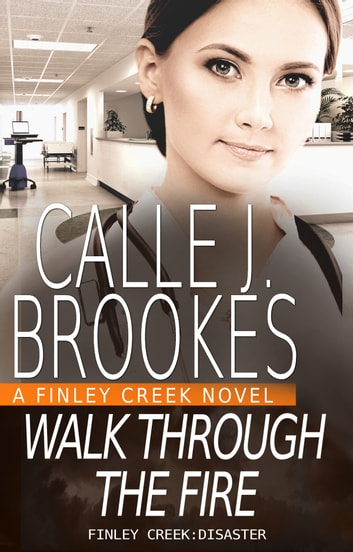Walk Through the Fire ebook by Calle J. Brookes