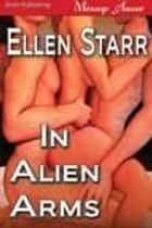In Alien Arms ebook by Ellen Starr