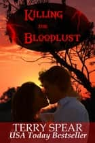 Killing the Bloodlust ebook by Terry Spear