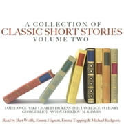 A Collection of Classic Short Stories Volume Two audiobook by James Joyce, D.H. Lawrence, George Elliot,...