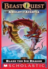 Beast Quest #23: Amulet of Avantia: Blaze the Ice Dragon ebook by Adam Blade